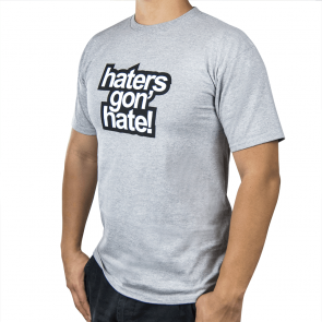 Haters Gon' Hate T-Shirt Medium Grey