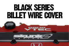 Resources - B-Series VTEC Black Series Billet Wire Cover Review