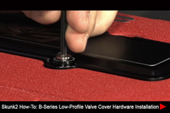 Resources - Skunk2 How-To: B-Series Low-Profile Valve Cover Hardware Installation